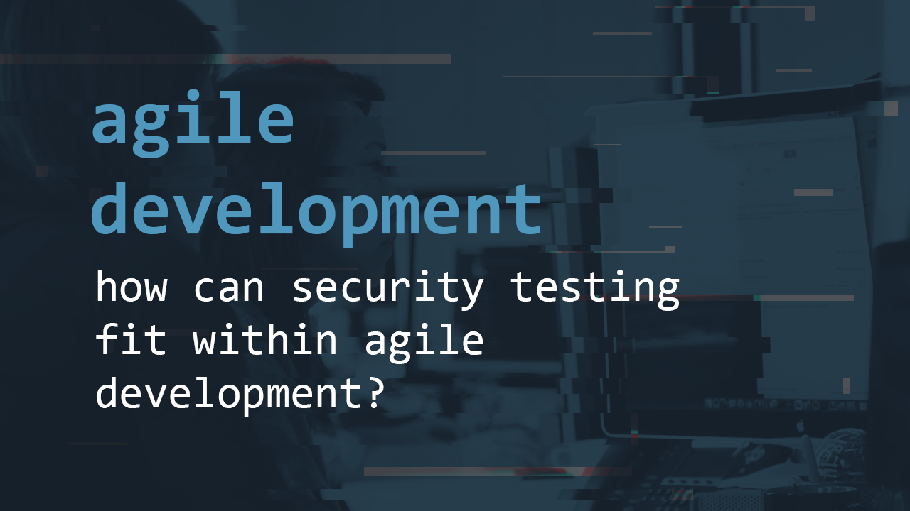 Security testing within agile development | Pentest