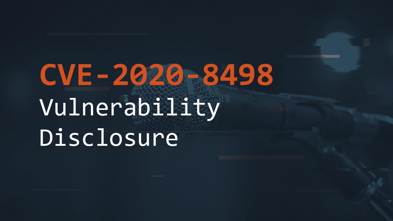 Vulnerability Disclosure - CVE-2020-8498 | Pentest