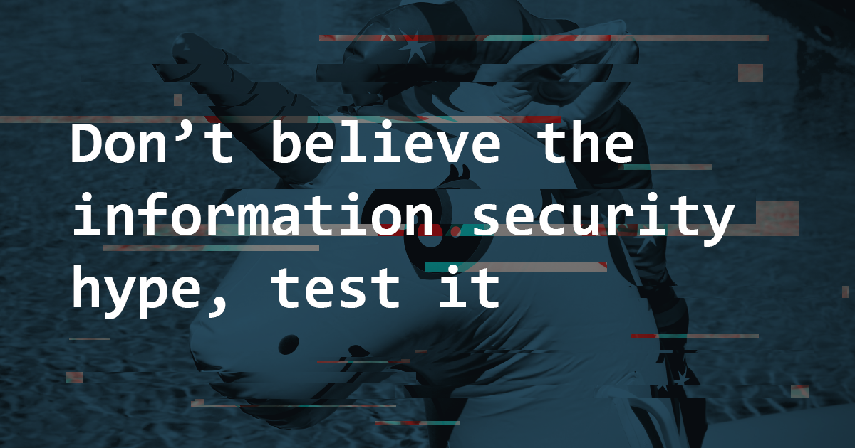 Don't believe the security hype - Pentest